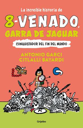 La increíble historia de 8 venado Garra de Jaguar / The Fascinating Story of 8- Deer Jaguar's Claw by Antonio Garci
