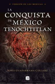 La conquista de México / The Conquest of Mexico