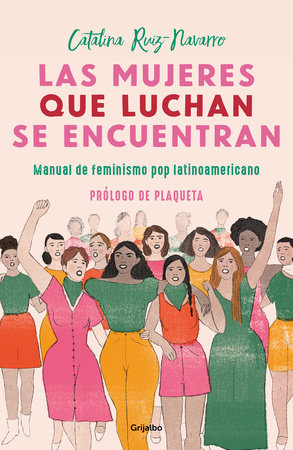 Las mujeres que luchan se encuentran / Women Who Fight Can Be Found by Catalina Ruiz Navarro