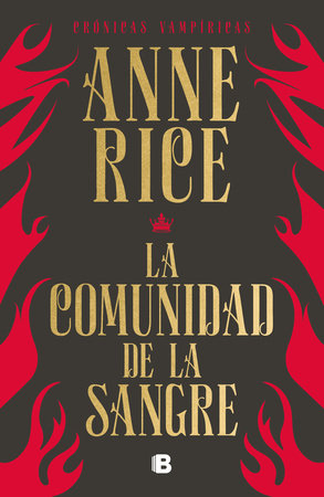 La comunidad de la sangre: Una historia del príncipe Lestat / Blood Communion by Anne Rice