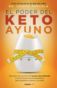 El poder del ayuno keto. Ketofast : Rejuvenate / Your Health With a Step-by-Step Guide to Timing Your Ketogenic Meals