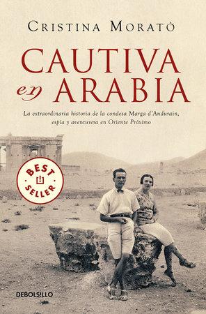 Cautiva en Arabia / Captive in Arabia by Cristina Morató