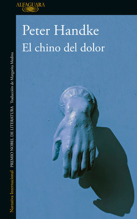 El chino del dolor / The Painful Chinese by Peter Handke