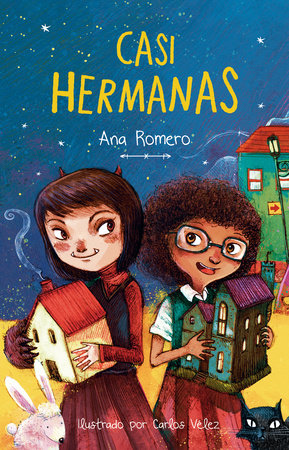 Casi hermanas / Almost Sisters by Ana Romero