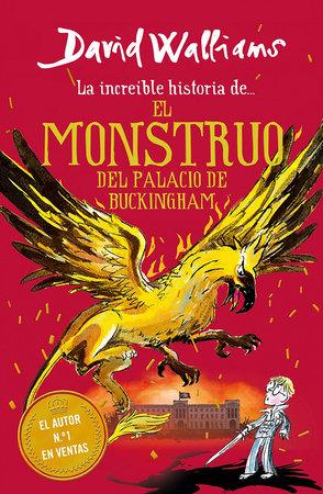 La increíble historia de… el monstruo del palacio de Buckingham / The Beast of Buckingham Palace by David Walliams