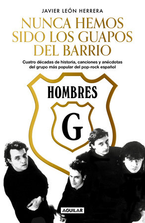 Hombres G: Nunca hemos sido los guapos del barrio / Hombres G: We've never been the cute guys on the block