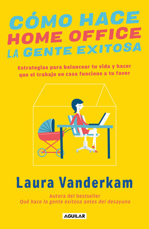 Cómo hace home office la gente exitosa / How Successful People Make Home Offices by Laura Vanderkam