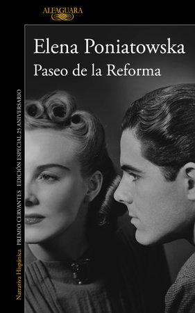 Paseo de la Reforma (Ed. 25 aniversario) / Reforma Boulevard (25th Anniversary E d) by Elena Poniatowska