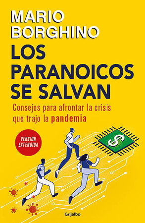 Los paranoicos se salvan: Consejos para afrontar la crisis que trajo la pandemia / Those That Are Paranoid Will Be Saved: Tips for Coping with the Crisi by Mario Borghino