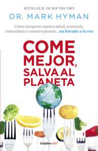 Come mejor, salva al planeta: Cómo recuperar nuestra salud, economía, comunidad y a nuestro planeta... un bocado a la vez/ Food Fix
