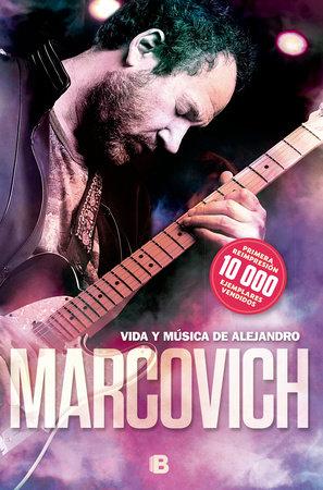 Vida y música de Alejandro Marcovich / Life and Music of Alejandro Marcovich by Alejandro Marcovich
