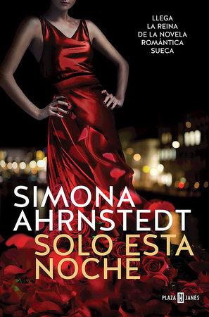Solo esta noche / All In by Simona Ahrnstedt