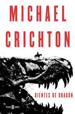 Dientes de dragón / Dragon Theeth by Michael Crichton