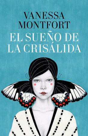 El sueño de la crisálida / The Dream of the Chrysalis by Vanessa Montfort