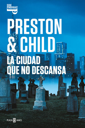 La ciudad que no descansa / The City of Endless Night by Douglas Preston and Lincoln Child