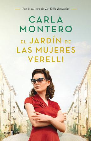 El jardín de las mujeres Verelli / The Verelli Women's Gardens by Carla Montero