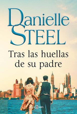 Tras las huellas de su padre / In His Father's Footsteps by Danielle Steel