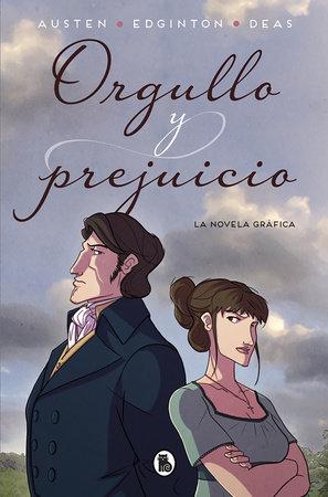 Orgullo y prejuicio: La novela gráfica / Pride and Prejudice: The Graphic Novel by Jane Austen and Ian Edginton