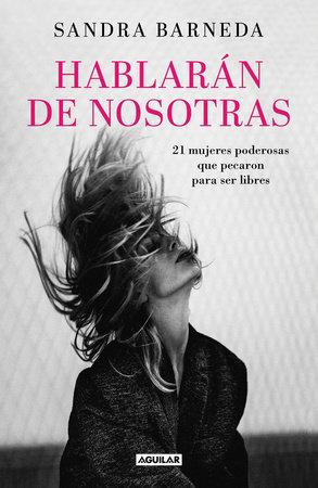 Hablarán de nosotras / Women Who Sin by Sandra Barneda
