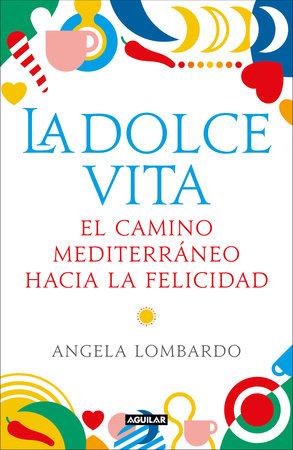 La dolce vita (Spanish Edition) by Angela Lombardo