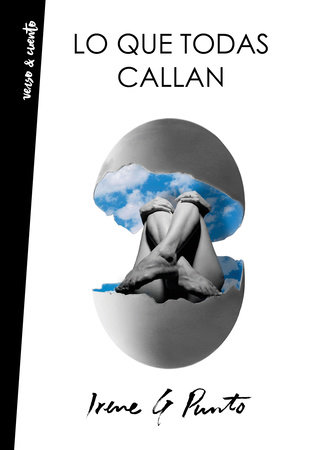 Lo que todas callan / What They All Hide by Irene G. Punto