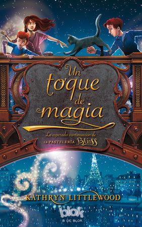 Un toque de magia / A Dash of Magic by Kathryn Littlewood