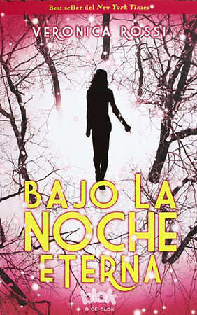 Bajo la noche eterna / Through the Ever Night by Veronica Rossi
