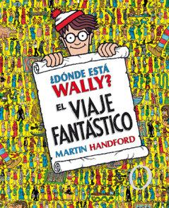 ¿Dónde está Wally?: El viaje fantástico / ¿Where's Waldo? The Fantastic Journey