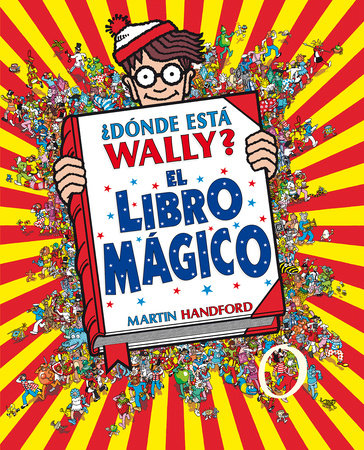 ¿Dónde está Wally?: El libro mágico / Where's Waldo?: The Wonder Book by Martin Handford