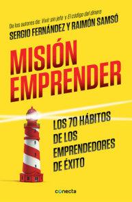 Misión emprender. Los 70 hábitos de los emprendedores de exito / Mission Enterprise
