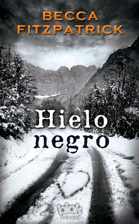 Hielo negro / Black Ice by Becca Fitzpatrick