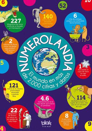 Numerolandia: El mundo en más de 2,000 cifras y datos / / Numberland by Varios Autores
