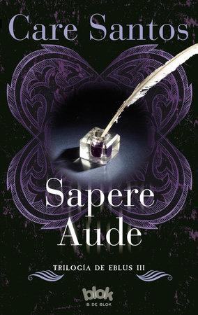 Sapere Aude / Sapere Audet by Care Santos
