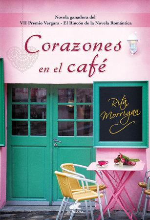 Corazones en el café/ Hearts in the Coffee by Rita Morrigan
