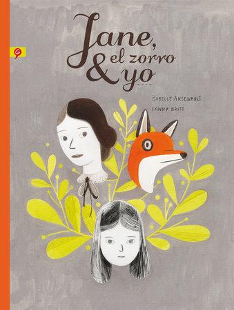 Jane, el zorro & yo / Jane, the Fox and Me by Fanny Britt