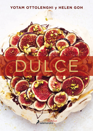 Dulce / Sweet by Yotam Ottolenghi and Helen Goh