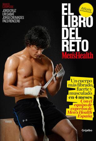 El libro del reto de Men's Health: Un cuerpo más fibrado, fuerte y musculado en 4 meses / The Men's Health Challenge Book: Get a Fitter, Stronger, More Muscula by Men's Health
