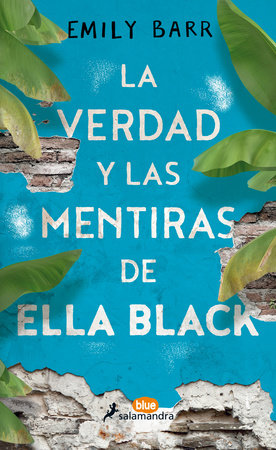La verdad y las mentiras de Ella Black / The Truth and Lies of Ella Black by Emily Barr