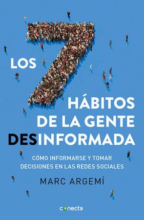 Los 7 hábitos de la gente desinformada / 7 Habits of Misinformed People by Marc Argemi