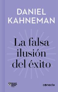La falsa ilusión del éxito / Delusion of Success: How optimism suffocates executive decisions