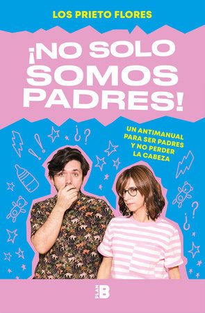 No solo somos padres / We Are More Than Just Parents by Los Prieto Flores