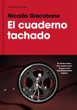 El cuaderno tachado / The Crossed-Out Notebook by Nicolas Giacobone