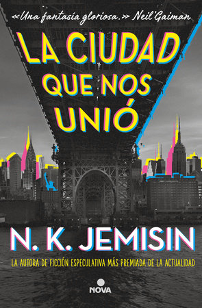 La ciudad que nos unió / The City We Became by N. K. Jemisin