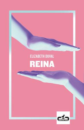 Reina / Queen by Elizabeth Duval