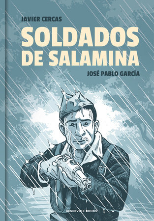 Soldados de Salamina. Novela gráfica / Soldiers of Salamis: The Graphic Novel by Javier Cercas and Jose Pablo Garcia