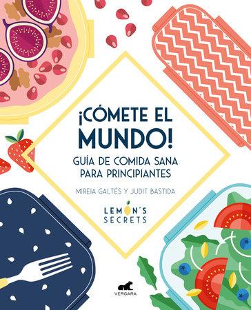 ¡Cómete el mundo! / Eat, and Take the World On! by Mireia Galtes