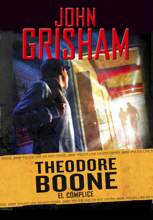 Theodore Boone: El cómplice / Theodore Boone: The Accomplice by John Grisham