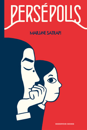 Persépolis / Persepolis: The Story of a Childhood by Marjane Satrapi