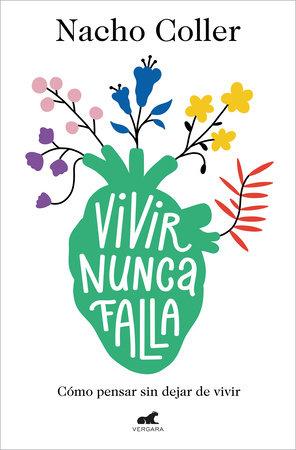 Vivir nunca falla / Living Never Fails by Nachio Coller