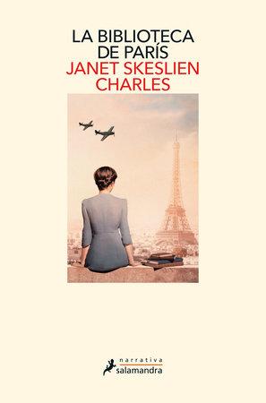 La biblioteca de París / The Paris Library by Janet Skeslien Charles
